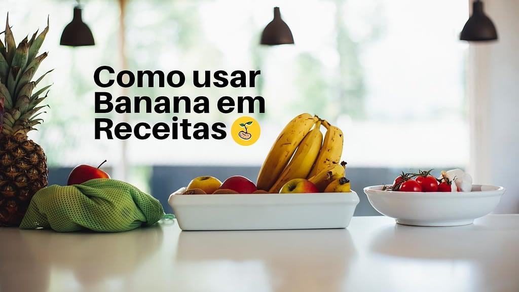 #01. Como usar bananas em receitas? 2